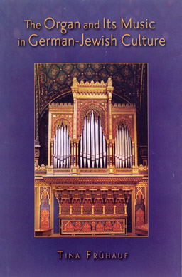 Tina Fruhauf Organ and Its Music in German-Jewish Culture